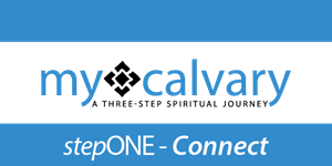my calvary Step One - Connect