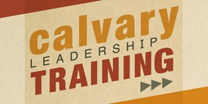 Calvary Leadership Training