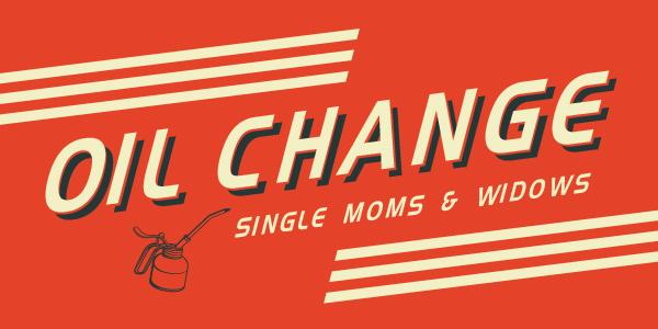 Single Mom's and Widow's Oil Change
