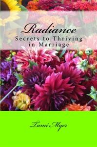 Radiance Secrets to Thriving in Marriage